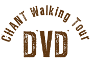CHANT Walking Tour DVD
